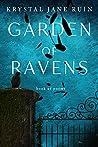 Garden of Ravens by Krystal Jane Ruin