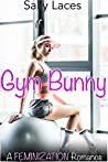 Gym Bunny: Feminization, Crossdressing