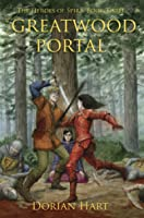 The Greatwood Portal (The Heroes of Spira #3)