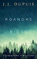 Roanoke Ridge: A Creature X Mystery