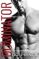 The Dominator: a dark mafia romance