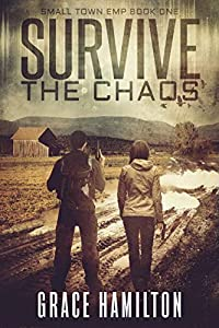 Survive the Chaos (Small Town EMP #1)