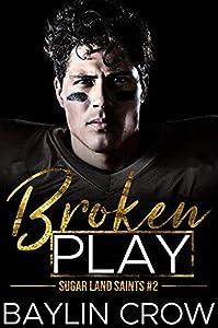 Broken Play (Sugar Land Saints #2)
