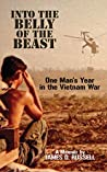 Into the Belly of the Beast: One Man's Year in the Vietnam War