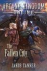 The Fallen City (Arcane Kingdom Online, #3)
