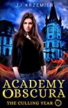 The Culling Year - Fall Term (Academy Obscura, #1)