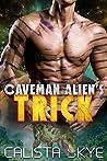 Caveman Alien's Trick (Caveman Aliens, #8)