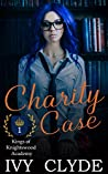 Charity Case (Kings of Knightswood Academy, #1)