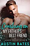 Crushing on My Father's Best Friend (Second Chance Lovers, #1)