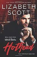 Hothead: The Impatient Doctor (Billionaires of White Oaks)