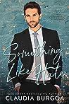 Review ebook Something Like Hate by Claudia Y. Burgoa