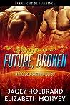Future, Broken (Project Mars, #1)