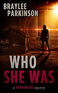 Who She Was (Sylvia Wilcox Mysteries, #1)