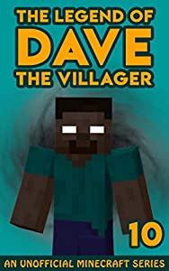 Dave the Villager 10: An Unofficial Minecraft Book