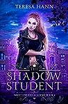 The Shadow Student (Wraithwood Academy #1)