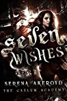 Seven Wishes (The Caelum Academy Trilogy, #1)