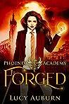 Forged (Phoenix Academy Beginnings #3)