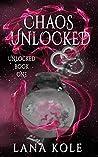 Chaos Unlocked (Unlocked, #1)