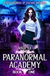 Paranormal Academy Book 1: Magic 101