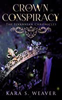 Crown of Conspiracy - The Ilvannian Chronicles
