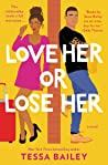 Love Her or Lose Her (Hot & Hammered, #2) by Tessa Bailey audiobook