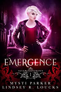 Emergence (Sever the Crown, #1)