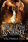 The Twelfth Knight (Guardians of Camelot, #1)