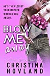 Blow Me Away (Mile High Matched #2)
