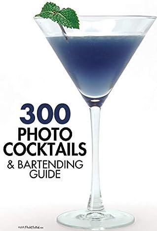 300 Photo Cocktails & Bartending Guide - Print Replica (Pocket Cocktails)