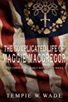 The Complicated Life of Maggie MacGregor