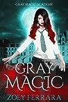 Gray Magic (Gray Magic Academy, #1)