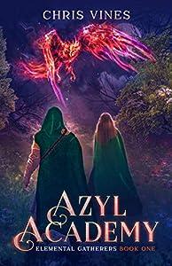 Azyl Academy (Elemental Gatherers, #1)