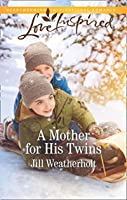 A Mother For His Twins (Mills & Boon Love Inspired)