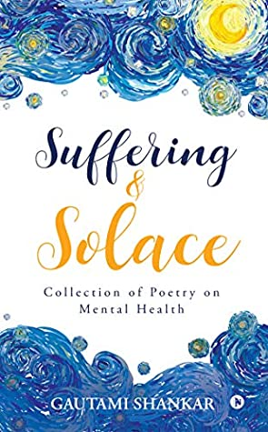 Suffering and Solace : Collection of Poetry on Mental Health
