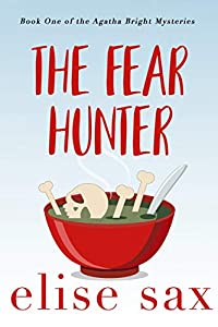 The Fear Hunter (Agatha Bright Mysteries, #1)