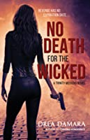No Death For The Wicked (Trinity Missions #2)