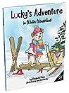 Lucky's Adventure in Winter Wonderland (Lucky's Adventures Book 2)