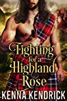 Fighting For A Highland Rose (Defenders Of The Highlands, #1)