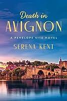 Death in Avignon: A Penelope Kite Novel