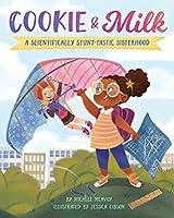 Cookie & Milk: A Scientifically Stunt-tastic Sisterhood