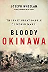 Bloody Okinawa: The Last Great Battle of World War II