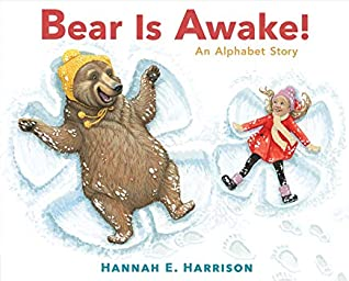 Bear Is Awake! by Hannah E Harrison