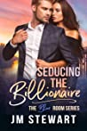 Seducing the Billionaire (The Blue Room, #1)