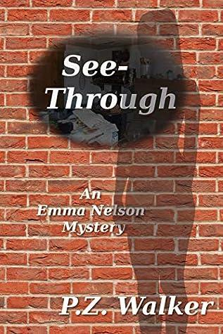 See-Through: An Emma Nelson Mystery
