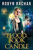 Blood, Book and Candle (Bad Witch #6)