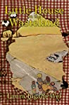 Little House on the Wasteland by Laura Ingalls-Wei