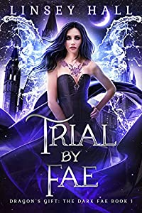 Trial by Fae (Dragon's Gift: The Dark Fae  #1)