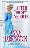 After the Spy Seduces (Capturing the Carlisles, #6)