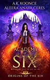 Academy of Six (Origins of the Six, #1)