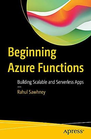 Beginning Azure Functions by Rahul Sawhney